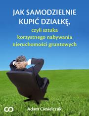 Adam Ciesielczuk - Jak samodzielnie kupić działkę